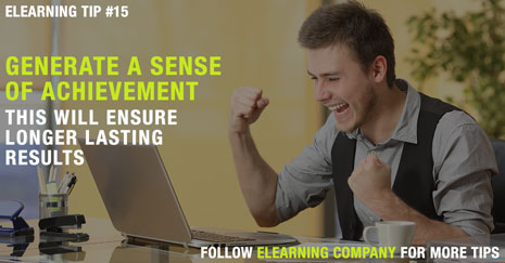 Generate a Sense of Achievement, This will Ensure Longer Lasting Results
