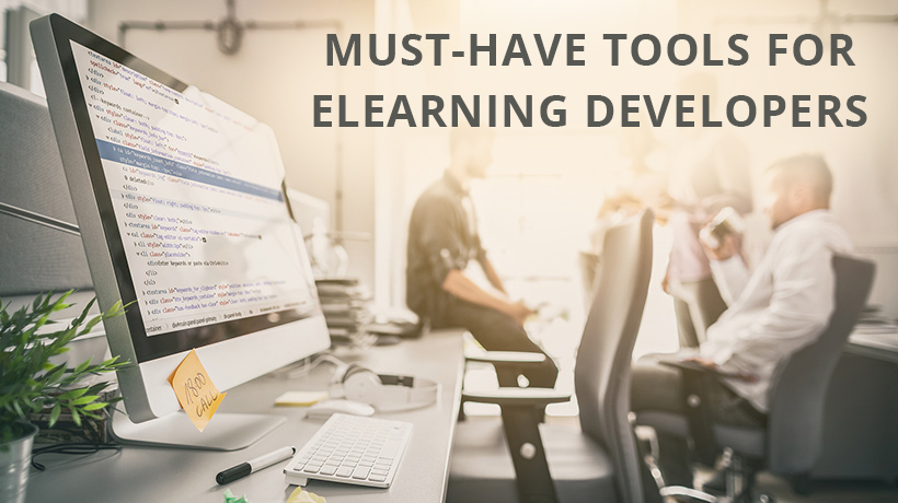 Must Have Tools for eLearning Developers