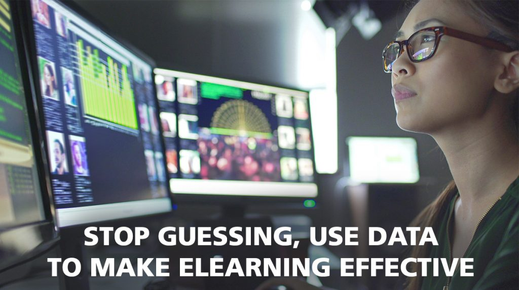 Stop guessing, use data to make elearning effective